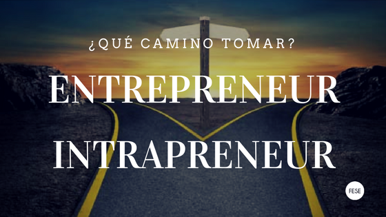Intrapreneur, entrepreneur, emprendimiento